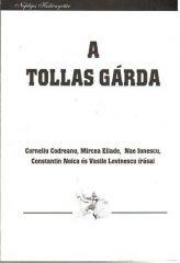 A tollas gárda - Corneliu Codreanu, Mircea Eliade, Nae Ionescu, Constantin Noica és Vasile Lovine