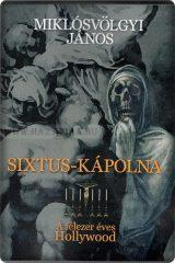 Milkósvölgyi János-Sixtus-kápolna, A Félezer Éves Hollywood
