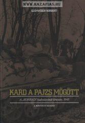 """Kard a pajzs mögött - A """"""""Konrad"""""""" hadműveletek története, 1945 Számvéber Norbert"""