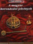 Hazatalálás füzetek 1. A magyar koronázási jelvények- Pap Gábor