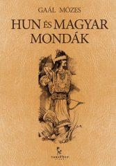 Hun és magyar mondák- Gaál Mózes