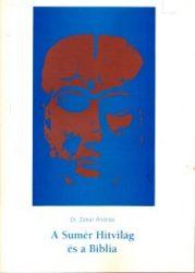 A Sumér Hitvilág és a Biblia -Dr. Zakar András