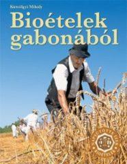 Bioételek gabonából - Kútvölgyi Mihály
