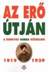 Az erő útján - A Rongyos Gárda küzdelmei, 1919-1939 :