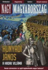 Nagy Magyarország III.évf.4. 2011. decem Hunyadi János a hadak villáma