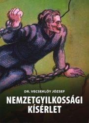 Nemzetgyilkossági kísérlet : Vecsekőy József