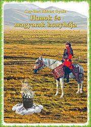 Hunok és magyarok konyhája : Cey-Bert Róbert Gyula