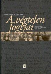 Kormos Valéria A végtelen foglyai - Magyar nők szovjet rabságban : 1945–1947