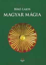 Magyar mágia : Bíró Lajos