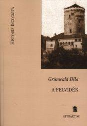 A Felvidék -Grünwald Béla