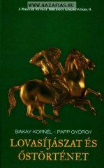 Bakay Kornél − Papp György: Lovasíjászat és őstörténet