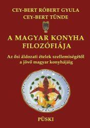 A magyar konyha filozófiája -Cey-Bert Róbert Gyula
