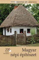 Magyar népi építészet 200 kiemelt látnivalóval - Bede Béla