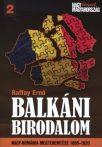 Balkáni birodalom Nagy-románia megteremtése 1866-1920 : Raffay Ernő