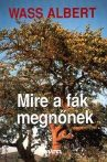 Mire a fák megnőnek (puhatáblás Mentor) Wass Albert