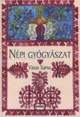 Népi gyógyászat Kalotaszegi gyűjtés- Vasas Samu