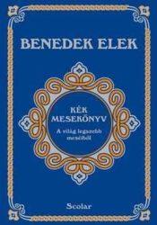 Kék mesekönyv A világ legszebb meséiből- Benedek Elek