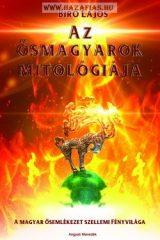 Az ősmagyarok mitológiája- Bíró Lajos