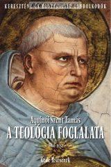 Aquinói Szent Tamás: A teológia foglalata I.