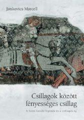 Csillagok között fényességes csillag - A Szent László legenda és...  -Jankovics Marcell