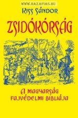 Kiss Sándor Zsidókórság - A magyarság fajvédelmi bibliája
