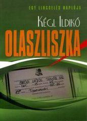 OLASZLISZKA /EGY LINCSELÉS NAPLÓJA- Kégl Ildikó