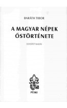 A magyar népek őstörténete: Baráth Tibor