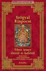 Tibeti könyv életről és halálról- Szögyal Rinpocse