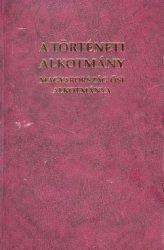 A történeti alkotmány - Magyarország ősi alkotmánya -  Zétényi Zsolt