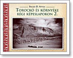 Balázs D. Attila Torockó és környéke régi képeslapokon 2.