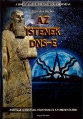 Az Istenek DNS-e Anunnakik, óriások, félistenek és az emberiség ősei-Zecharia Sitchin