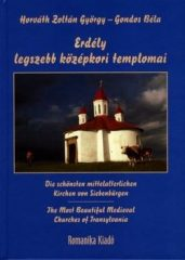 Erdély legszebb középkori templomai : Gondos Béla, Horváth Zoltán György