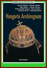 Hungaria Archiregnum-Pap Gábor,Kocsis István,Tóth Zoltán József,Molnár Tamás,Pecze Ferenc