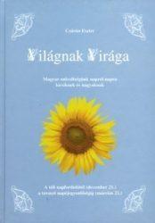 Világnak Virága - A téli napfordulótól a a tavaszi napéjegyenlőségig - Czárán Eszter