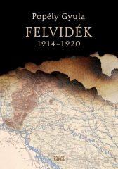 Felvidék 1914-1920 - Popély Gyula