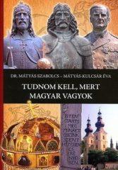 Mátyás Szabolcs-Tudnom kell, mert magyar vagyok!