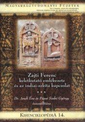 Kisenciklopédia 14. - Zajti Ferenc keletkutató emlékezete és az indiai-szkíta kapcsolat -Dr. Aradi Éva, Pápai Szabó György