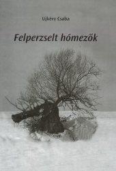 Felperzselt hómezők -Ujkéry Csaba