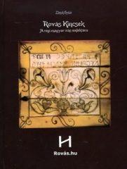 Rovás kincsek - a régi magyar írás emléktára DVD melléklette : Libisch Győző