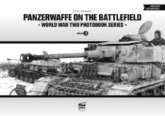 Panzerwaffe on the Battlefield - magyar szöveggel! World War Two Photobook Series 3. -Barnaky Péter