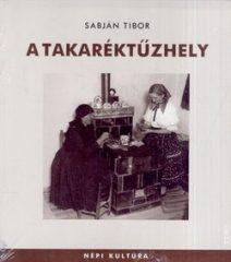 A takaréktűzhely : Sabján Tibor