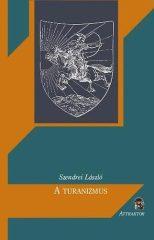 A turanizmus - Szendrei László