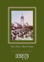 Boldog emlékű Debrecen - Dr. Nagy Attila