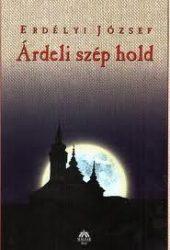 Árdeli szép hold - Erdélyi József
