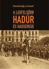 A legfelsőbb hadúr és hadserege - Dombrády Lóránd