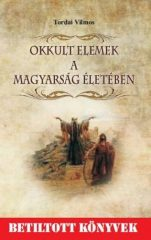Okkult elemek a magyarság életében : Tordai Vilmos
