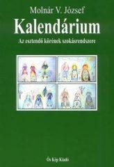 Kalendárium - Az esztendő körének szokásrendszere - Molnár V. József