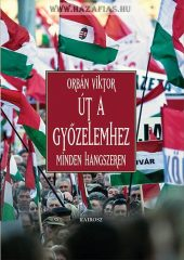Út a győzelemhez - Minden hangszeren Orbán Viktor