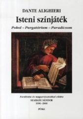 Isteni színjáték - Pokol-Purgatórium-Paradicsom -Dante Alighieri
