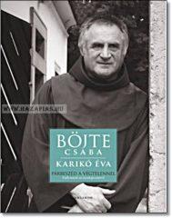 Párbeszéd a végtelennel-Böjte Csaba
